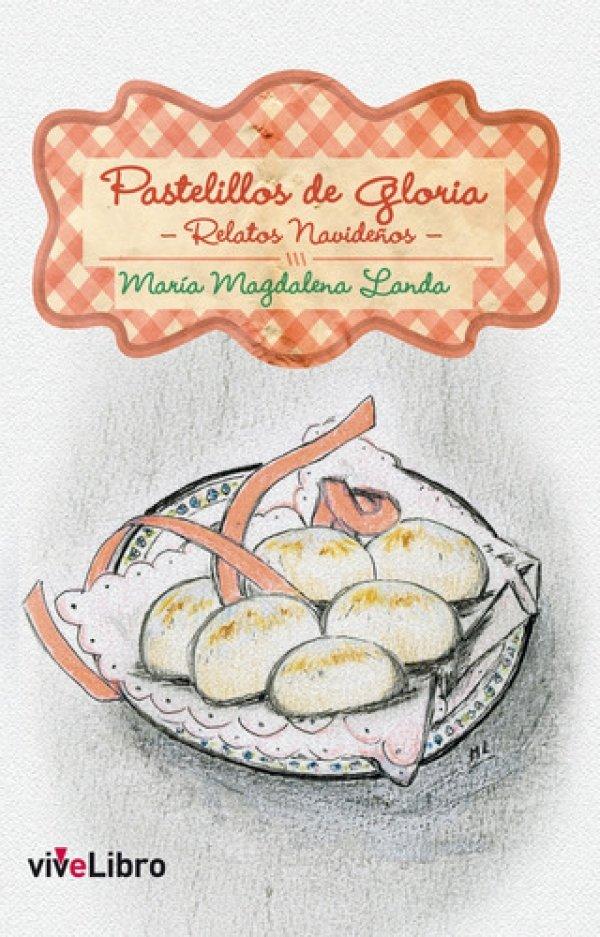 Pastelillos de Gloria. Relatos Navideños