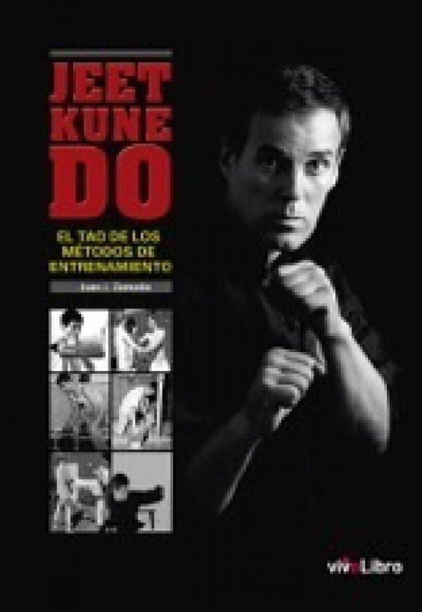Jeet Kune Do. El tao de los métodos de entrenamiento