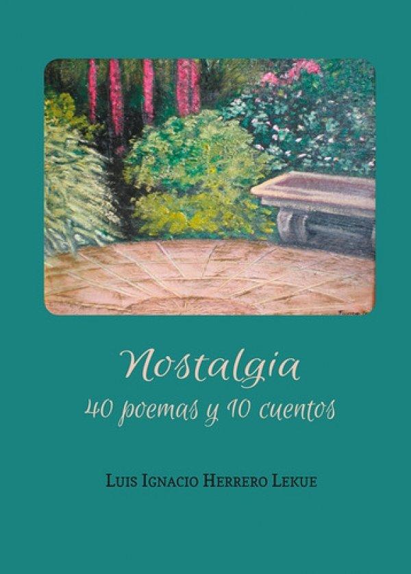 Nostalgia, 40 poemas y 10 cuentos