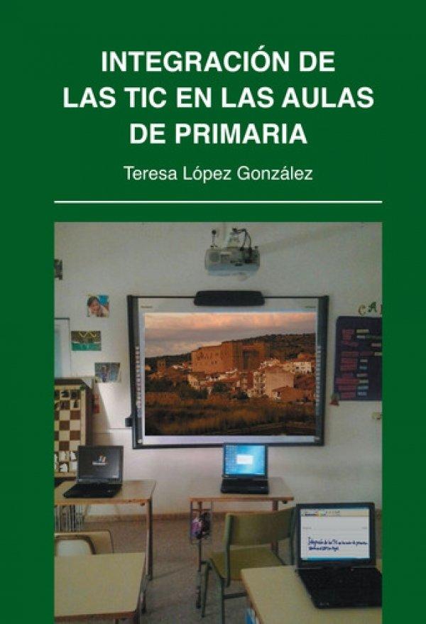 Integración de las TIC en las aulas de primaria. Estudio de integración en el CEIP San Miguel