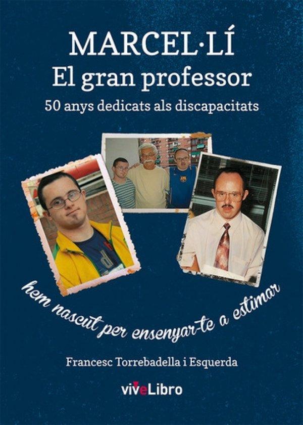 Marcel-Lí, El gran profesor. 50 anys dedicats als discapacitats