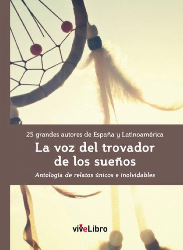 La voz del trovador de los sueños, 25 grandes autores de España y Latinoamérica.