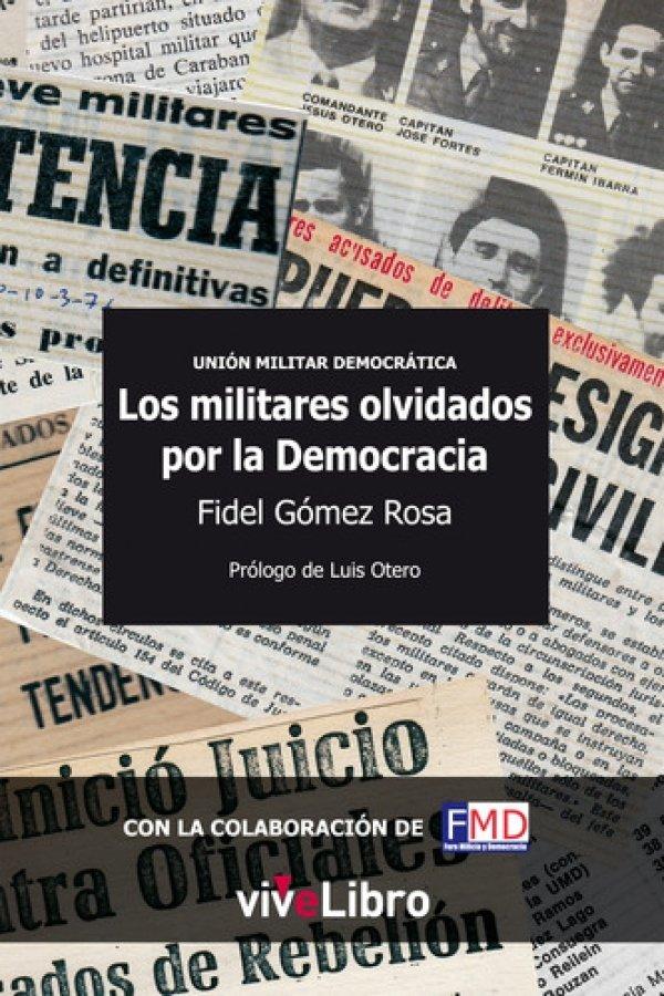 Unión Militar Democrática Los militares olvidados por la democracia