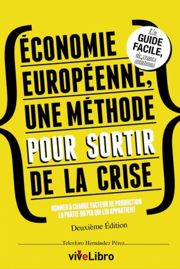 Économie Européenne, une méthode pour sortir de la crise
