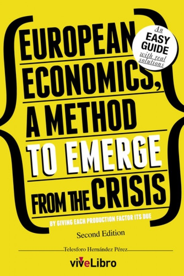 EUROPEAN ECONOMICS, A METHOD TO EMERGE FROM THE CRISIS