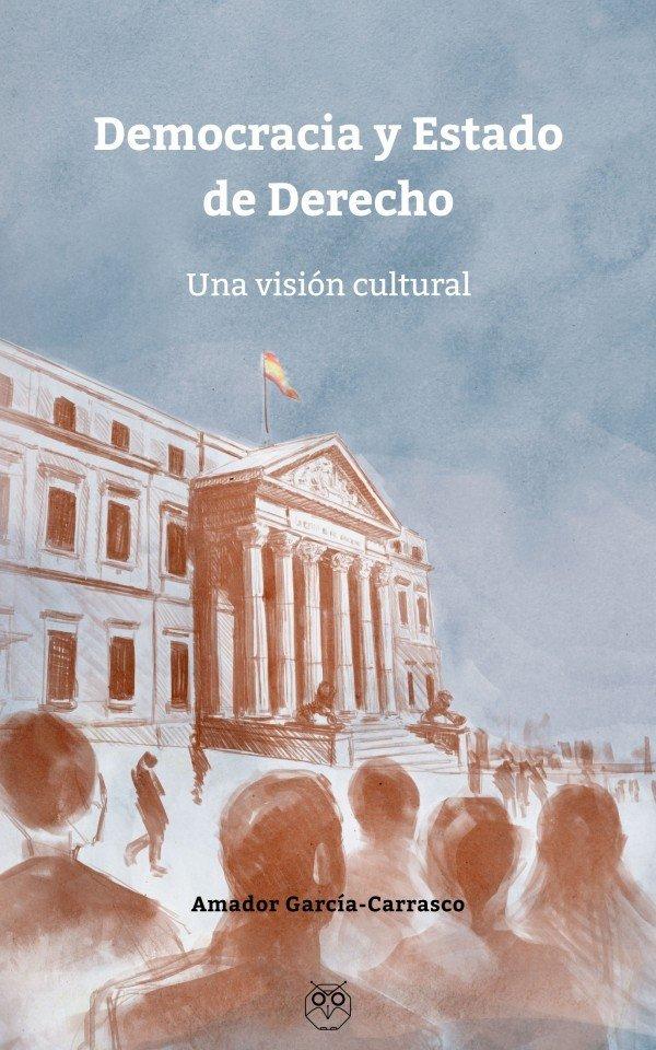 Democracia y Estado de Derecho. Una visión cultural