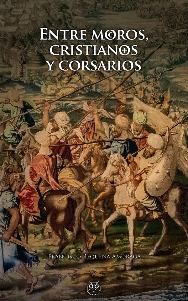 Entre moros, cristianos y corsarios