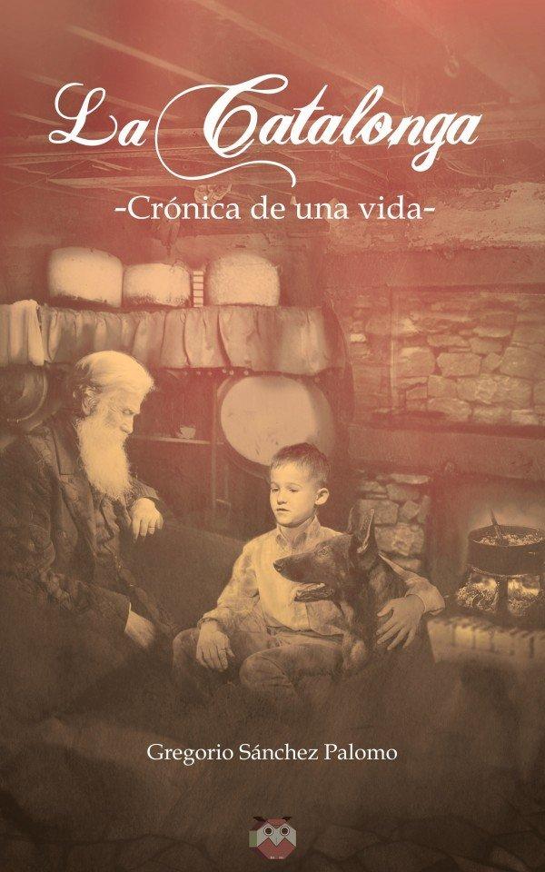 La Catalonga (Crónica de una vida)