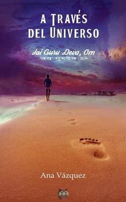 A través del Universo (Jai guru deva, om)