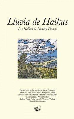 Lluvia de haikus (Los haikus de Literary Planets)