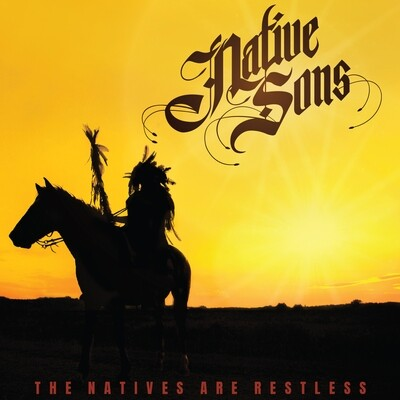 Native Sons - The Natives Are Restless