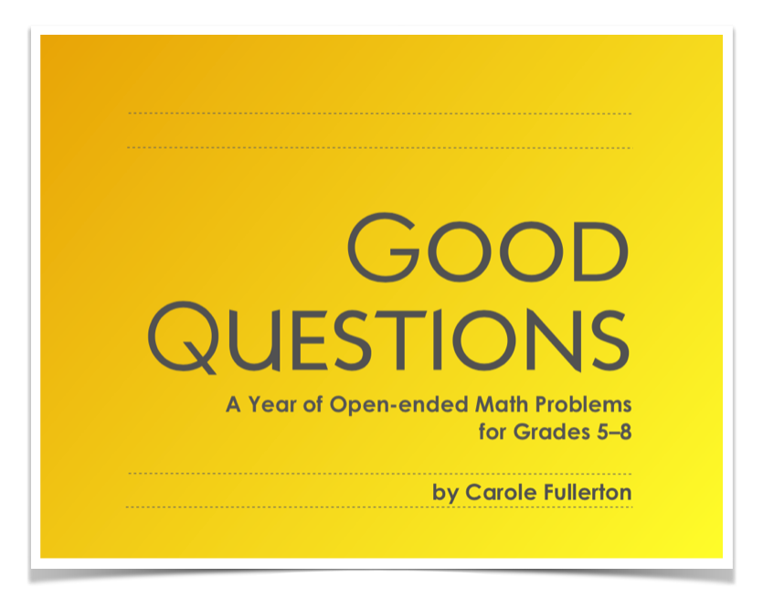 A Year Of Good Questions: Open-ended Math Problems for Grades 5-8