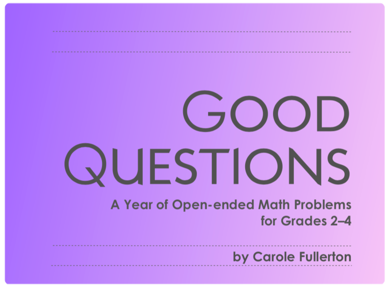 A Year of Good Questions: Open-ended Math Problems for Grades 2-4