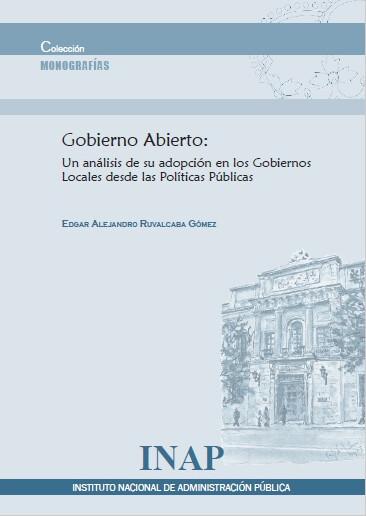 Gobierno Abierto: Un análisis de su adopción en los Gobiernos Locales desde las Políticas Públicas