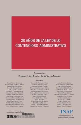 20 años de la ley de lo contencioso-administrativo: Actas del XIV Congreso de la Asociación Española de Profesores de Derecho Administrativo - EBOOK