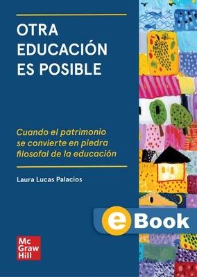 Otra educación es posible: Cuando el patrimonio se convierte en piedra filosofal de la educación - EBOOK