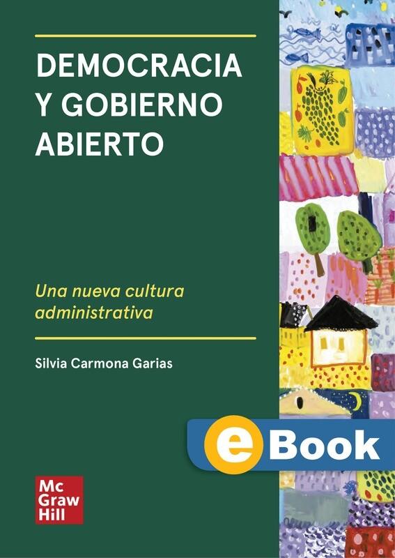 Democracia y Gobierno Abierto: Una nueva cultura administrativa - EBOOK