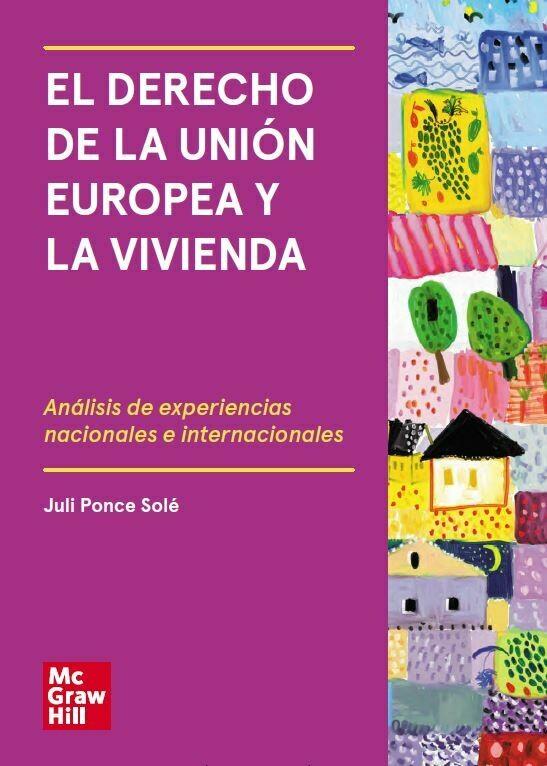 El derecho de la Unión Europea y la vivienda. Análisis de experiencias nacionales e internacionales - EBOOK