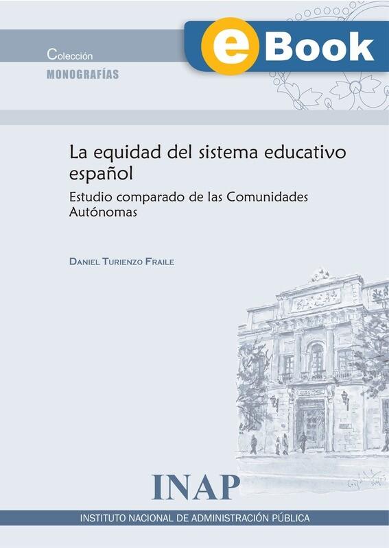 La equidad del sistema educativo español: estudio comparado de las Comunidades Autónomas - EBOOK