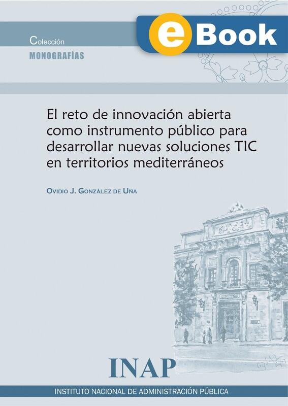 El reto de innovación abierta como instrumento público para desarrollar nuevas soluciones TIC en territorios mediterráneos - EBOOK