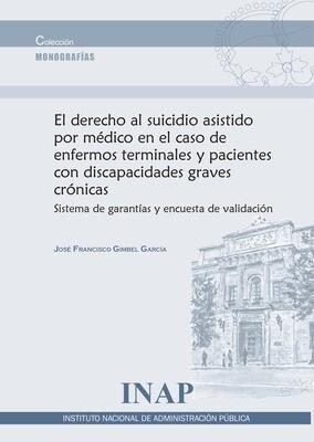 El derecho al suicidio asistido por médico en el caso de enfermos terminales y pacientes con discapacidades graves crónicas