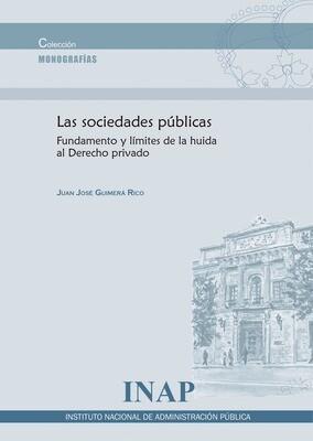 Las Sociedades Públicas , Fundamento y límites de la huida al Derecho privado