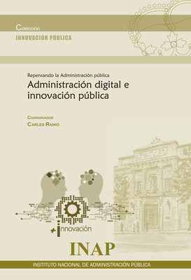 Administración digital einnovación pública. Repensando la Administración Pública