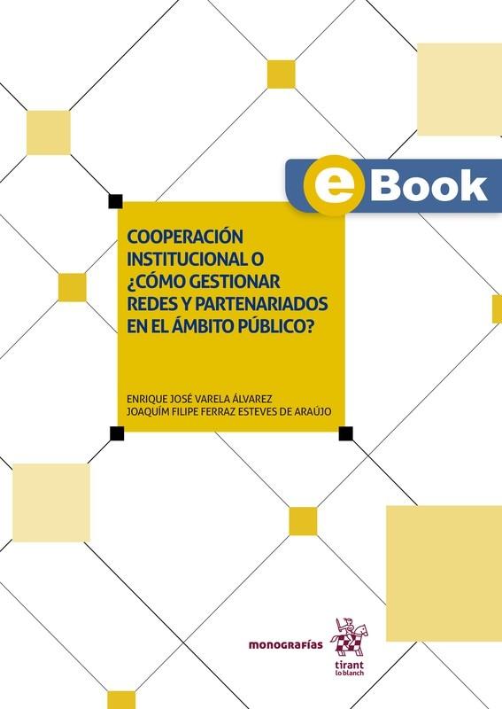 Cooperación institucional o ¿cómo gestionar redes y partenariados en el ámbito público? - EBOOK