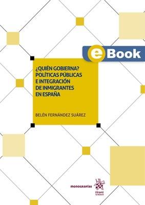 ¿Quién gobierna? Políticas públicas e integración de inmigrantes en España - EBOOK