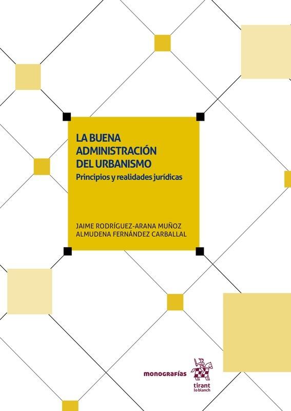 La buena administración del urbanismo: Principios y realidades jurídicas