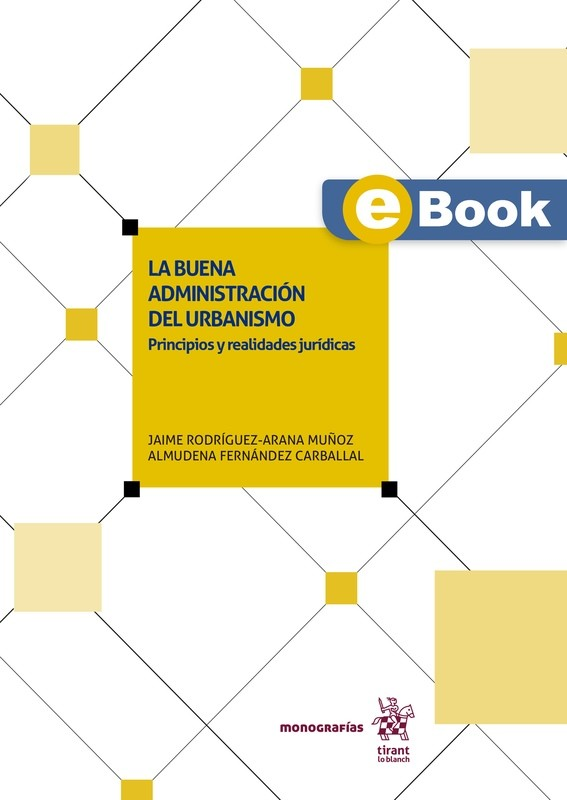 La buena administración del urbanismo: Principios y realidades jurídicas - EBOOK
