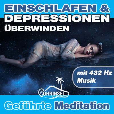 MP3 Einschlafen und Depressionen überwinden - Geführte Meditation