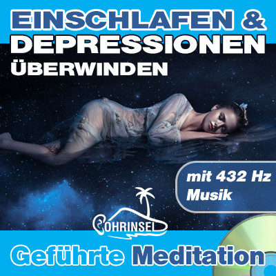 CD Einschlafen und Depressionen überwinden - Geführte Meditation