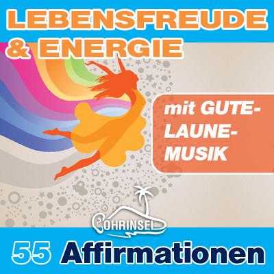 MP3 Affirmationen Lebensfreude & Energie mit GUTE-LAUNE-MUSIK
