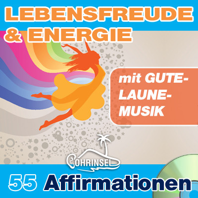 CD Affirmationen Lebensfreude & Energie mit GUTE-LAUNE-MUSIK