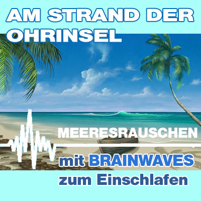 MP3 BRAINWAVES: Meeresrauschen [Zum Einschlafen]