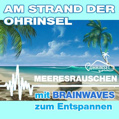 MP3 BRAINWAVES: Meeresrauschen  [Zum Entspannen]