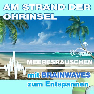 CD BRAINWAVES: Meeresrauschen  [Zum Entspannen]