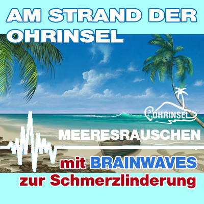 MP3 BRAINWAVES: Meeresrauschen [zur Schmerzlinderung]