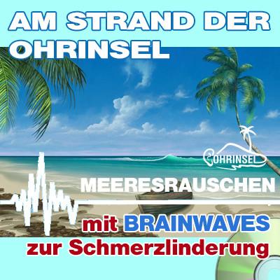 CD BRAINWAVES: Meeresrauschen [zur Schmerzlinderung]