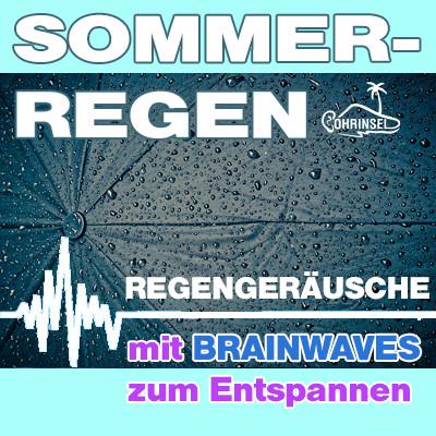 MP3 BRAINWAVES: Sommerregen [Zum Entspannen]