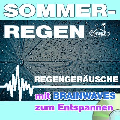 CD BRAINWAVES: Sommerregen [Zum Entspannen]