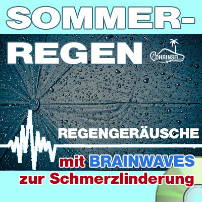 CD BRAINWAVES: Sommerregen [zur Schmerzlinderung]