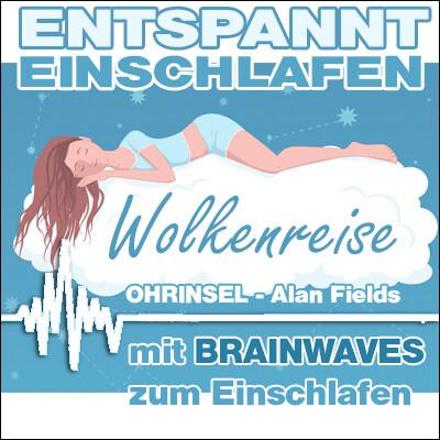 MP3 BRAINWAVES: Wolkenreise - Entspannt einschlafen - Geführte Einschlafhilfe [Zum Einschlafen]