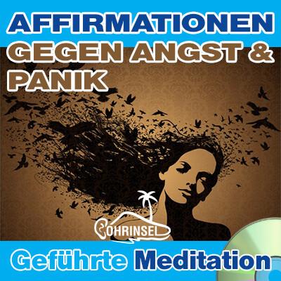 CD Affirmationen gegen Angst - Geführte Meditation