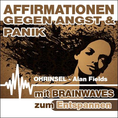 MP3 BRAINWAVES: Affirmationen gegen Angst  [Zum Entspannen]