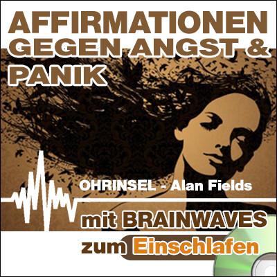 CD BRAINWAVES: Affirmationen gegen Angst [zum Einschlafen]