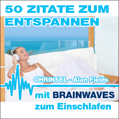 CD BRAINWAVES:  Entspannen mit 50 Zitaten [zum Einschlafen]