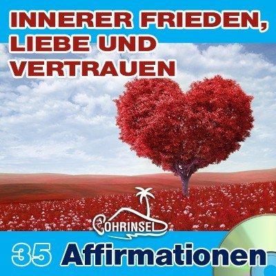 CD Affirmationen für inneren Frieden, Liebe, Vertrauen