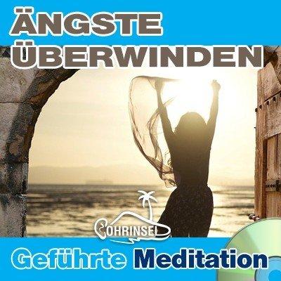 CD Ängste überwinden - Geführte Meditation